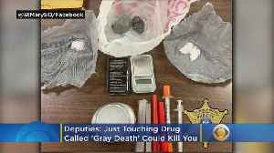 Deputies: Just Touching 'Gray Death' Drug Could Kill You [Video]