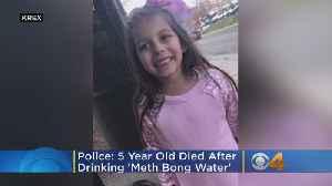 Sophia Larson, 5, Drank 'Meth Bong Water' Before Death, According To Colorado Police [Video]