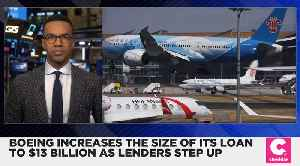 Boeing Raises Loan Amount to $13 Billion After Lenders Step Up [Video]