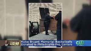 Kobe Bryant Memorial Basketballs Donated To Philadelphia PAL Centers [Video]