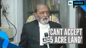 'Land offered by govt not in Ayodhya, illegal': Zafaryab Jilani [Video]