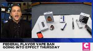 Nationwide Flavored E-Cigarette Ban Goes Into Effect Thursday [Video]