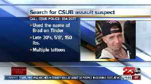 CSUB Police searching for man who sexually assaulted student [Video]