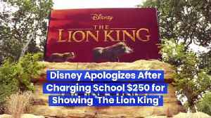 Disney Apologizes After Charging School $250 for Showing 'The Lion King' [Video]
