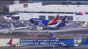 Southwest Airlines Giving Employees 6 Weeks Worth Of Extra Pay [Video]