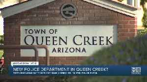 Queen Creek contemplating creating its own police department [Video]