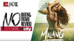 Malang | No Rating Movie Review | Aditya Roy Kapur | Disha Patani | Kunal Kemmu | Anil Kapoor [Video]