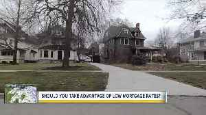 Should you take advantage of low mortgage rates [Video]