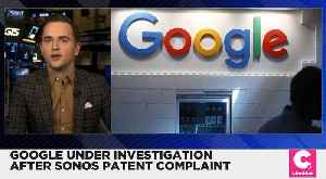 Google Faces Another Probe From Feds After Sonos Complaint [Video]