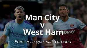 Premier League match preview: Manchester City v West Ham [Video]