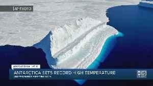 Antarctica sets sets record high temperature, ASU professor verifying data [Video]