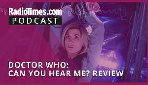 Doctor Who: Can You Hear Me? Spoiler Review [Video]