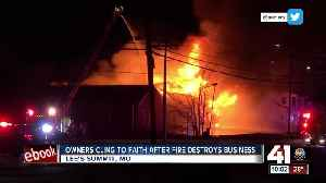 Owners cling to faith after fire destroys business [Video]