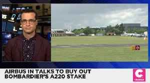 News video: Airbus in Advanced Talks to Buy Out Bombardier's A220 Stake