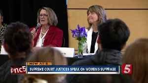 Supreme court justices speak on women's suffrage [Video]