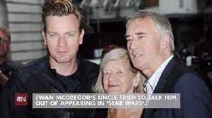 Ewan McGregor Didn't Listen To His Uncle [Video]