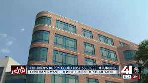 Children's Mercy Hospital set to lose funding in proposed KCMO budget [Video]