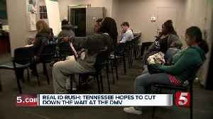 Real ID Rush: Tennessee hopes to cut down the line at the DMV [Video]