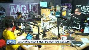 News video: Mojo in the Morning: Valentine's week most popular for breakups