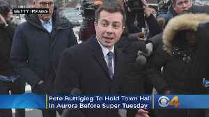Pete Buttigieg To Hold Town Hall Event In Aurora Before Super Tuesday [Video]
