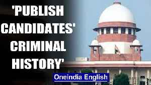 News video: SC cracks whip on political parties fielding candidates with criminal history|OneIndia News