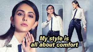 Rakul Preet Singh: My style is all about comfort [Video]