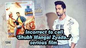 Ayushmann: Incorrect to call 'Shubh Mangal Zyada..' serious film [Video]