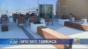 News video: San Francisco Int'l Airport To Open New 'SkyTerrace' Public Observation Deck