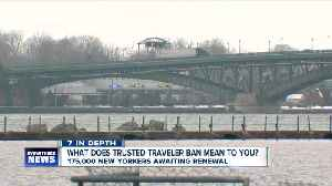 In Depth: Why the Trusted Traveler Ban could take months to resolve [Video]