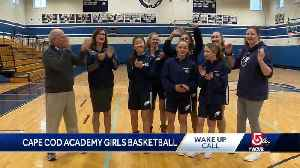 Wake Up Call from Cape Cod Academy Girls Basketball [Video]