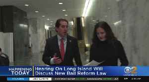 Hearing On LI To Discuss Bail Reform Changes [Video]