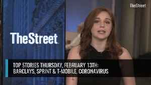 What to Watch Thursday: Barclays, Sprint and T-Mobile, Coronavirus [Video]