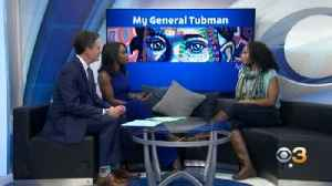 'My General Tubman' Play Showcases Legacy Of Harriet Tubman [Video]