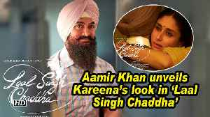 Aamir Khan unveils Kareena's look in 'Laal Singh Chaddha' [Video]