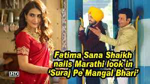 News video: Fatima Sana Shaikh nails Marathi look in 'Suraj Pe Mangal Bhari'