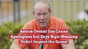 Astros OwnerJim Crane Is Sorry [Video]