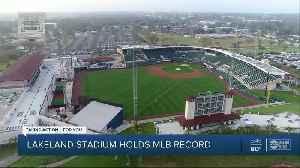 Lakeland spring training stadium holds record for longest-running relationship with MLB team [Video]