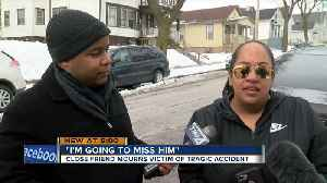 'I'm going to miss him' Close friend mourns victim of tragic accident [Video]
