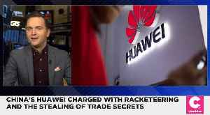 China's Huawei Charged With Racketeering and Stealing Trade Secrets [Video]