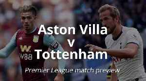 News video: Premier League match preview: Aston Villa v Tottenham