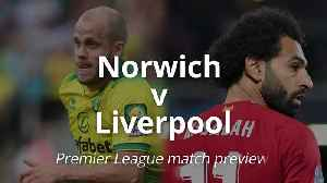 Premier League Match Preview: Norwich v Liverpoll [Video]