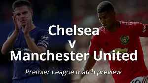 Premier League match preview: Chelsea v Manchester United [Video]