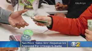 Two More 'Same Site' Dispensaries Approved For Chicago Suburbs [Video]