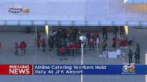 Airline Catering Workers Hold Rally At JFK Airport [Video]