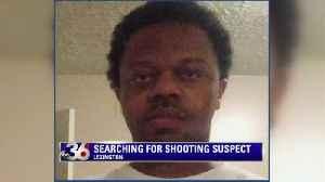 ARREST WARRANT ISSUED FOR SUSPECT IN FATAL LEXINGTON SHOOTIN [Video]