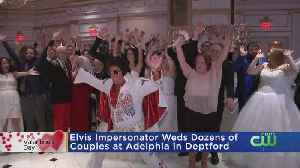 Elvis Impersonator Weds Dozens Of Couples In South Jersey [Video]