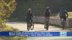 Part Of American River Bike Trail Reopening 3 Years After Landslide [Video]