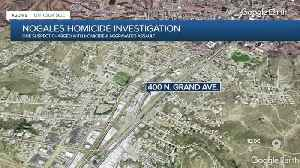 Nogales Police investigating homicide near I-19 and Grand Avenue [Video]