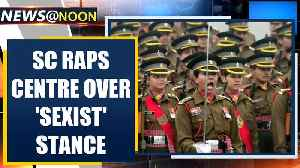 News video: SC orders Army to grant permanent commission to women, silences 'sexists'| OneIndia News