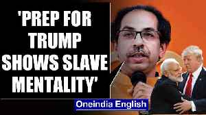 News video: Trump's India visit: Shiv Sena slams preparations,  says seems like an emperor's visit|OneIndia News